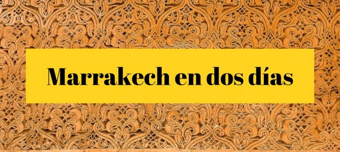 Planning: dos días ideales en Marrakech
